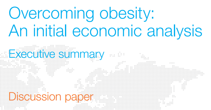 Overcomeing obesity – An initial economic analsis / MacKinsey Global Institute